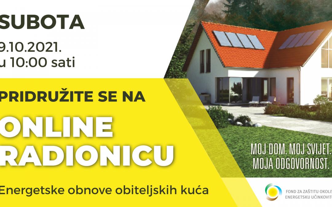 Virtualna radionica za Javni poziv za dodjelu bespovratnih sredstava za energetsku obnovu obiteljskih kuća i zgrada
